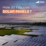 How do I choose a  Solar Panel?