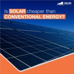 Is Solar cheaper than Conventional Energy?