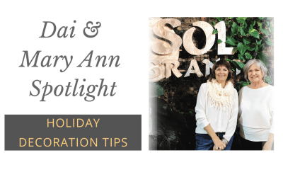 Dai & Mary Ann Spotlight | Holiday Decoration Tips