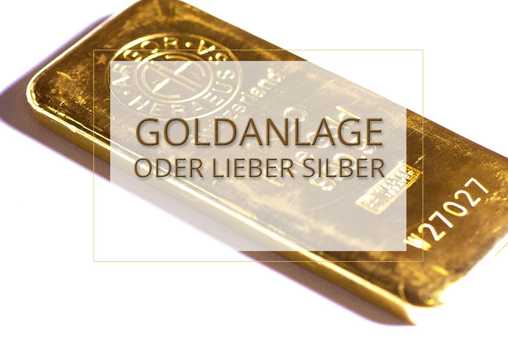 Goldanlage oder lieber Silber