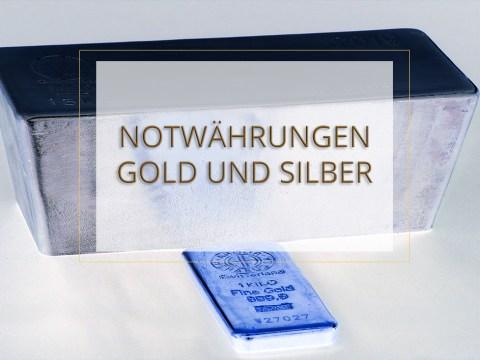 Notwährungen Gold und Silber