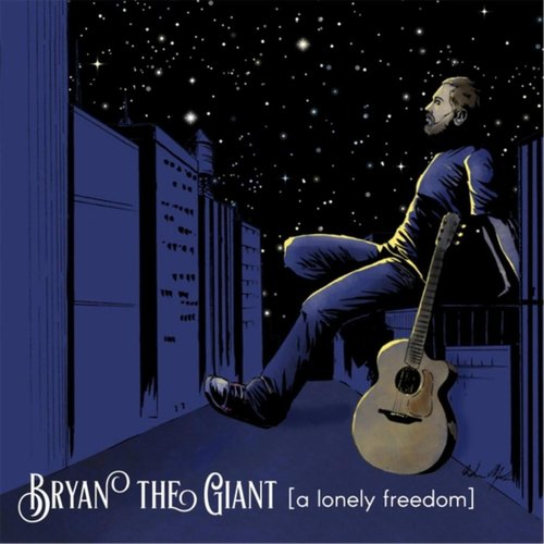Bryan the Giant - A Lonely Freedom album cover