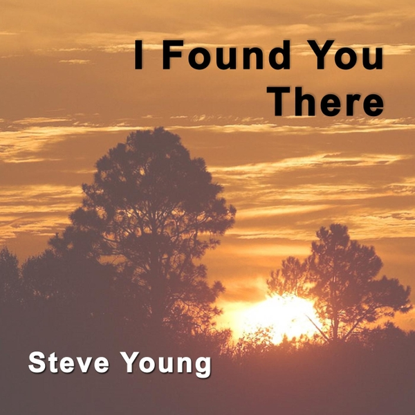 Steve W Young's Album cover for I Found You There