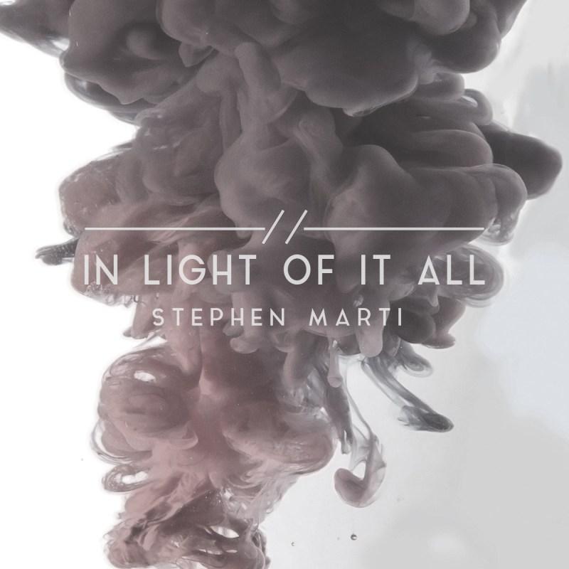 Stephen Marti album cover - In Light of it All