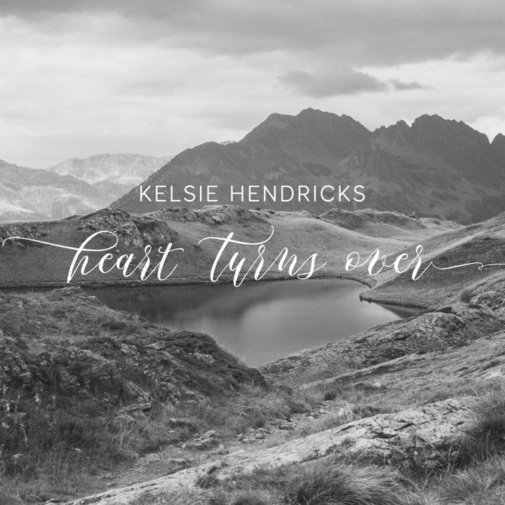 Album Cover for Heart Turns OVer Album by Kelsie Hendricks