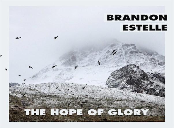 cover art for Brandon Estelle The Hope of Glory