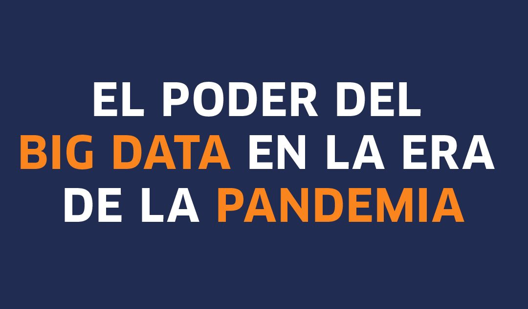 El poder del big data en la era de la pandemia