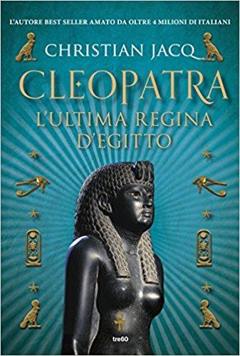 """cleopatra L'ultima Regina D'egitto"" Di Christian Jacq"
