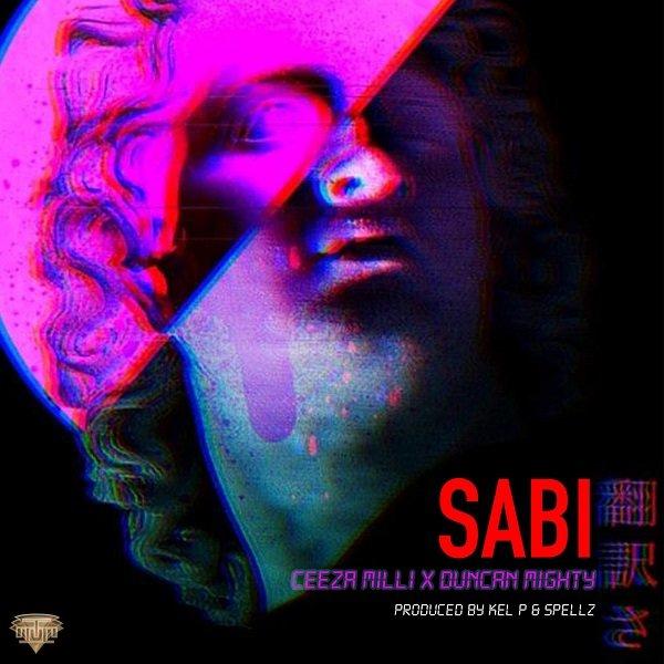 Ceeza Milli ft. Duncan Mighty – Sabi