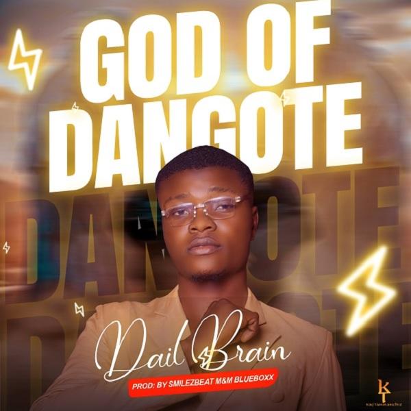 Dail Brain – God of Dangote