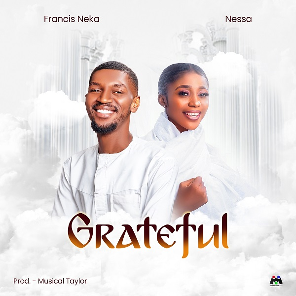 Francis Neka ft. Nessa – Grateful