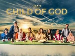 Dax – Child Of God