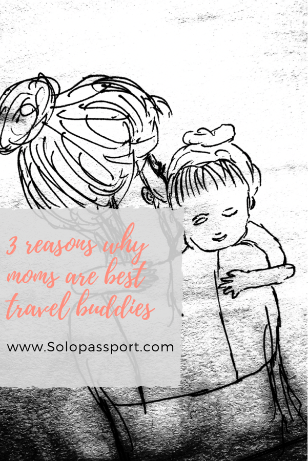 PIN for later reference - 3 reasons why moms are best travel buddies