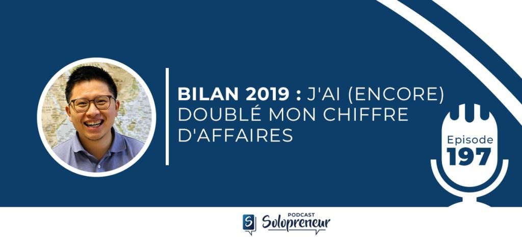 197. BILAN 2019 : J'AI (ENCORE) DOUBLÉ MON CHIFFRE D'AFFAIRES