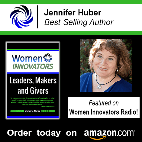 That's me! Jennifer Huber, best-selling author: Women Innovators: Leaders, Makers & Givers, Vol. 3
