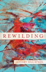Rewilding by January Gill O'Neil