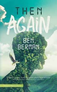 THEN AGAIN BY BEN BERMAN