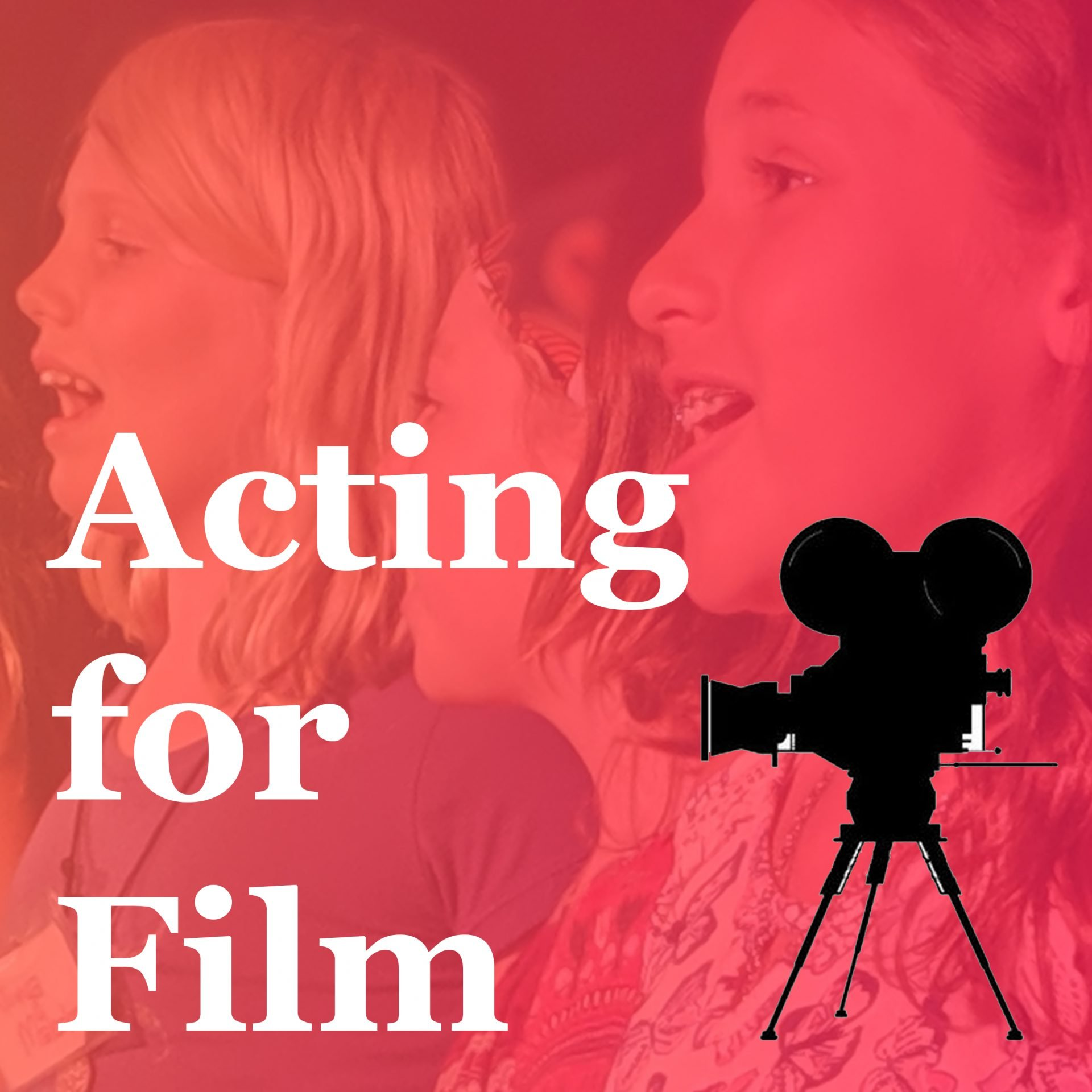 Acting for Film July 13th - 17th