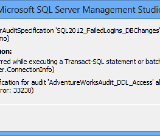 Ms Ssms Error Shown When Trying To Create The Second Server Audit Specification For The Same