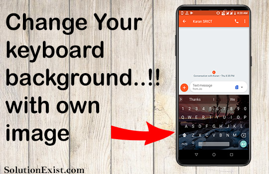 put picture on android keyboard,android keyboard background image, how to put picture on keyboard android, download keyboard background,change background on Android keyboard,Set Wallpaper on Android keyboard