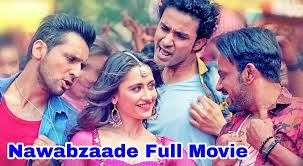Nawabzaade Full Movie Download In HD By Filmywap.com 2018 or Torrent website