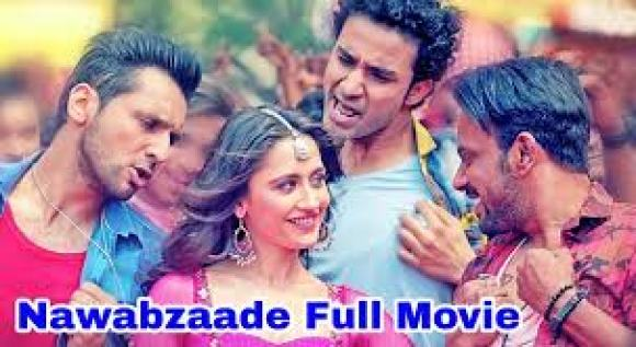 Nawabzaade Full Movie Download In HD By Filmywap.com 2018