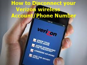 How to Disconnect your Verizon Wireless Account/Phone Number