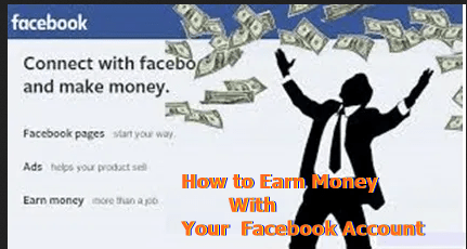 Facebook Money: How to Earn Money With Your Facebook Account