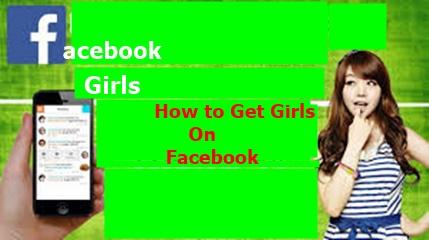 Facebook Girls – How to Get Girls On Facebook