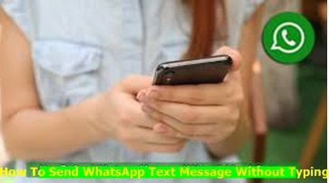 How To Send WhatsApp Text Message Without Typing It