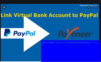 Link Virtual Bank Account to PayPal – Virtual US Bank Account for PayPal Withdraw – Payoneer as a Virtual Bank Account Solution