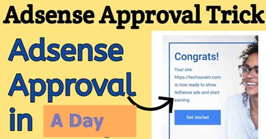 Google AdSense Approval Tricks – How to Get AdSense Approval Within 24Hours