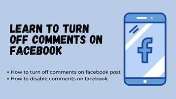 Learn How to Turn off Comments on Facebook –  Facebook Comment Turn Off
