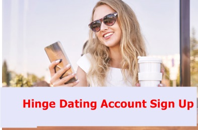 Hinge Dating Account Sign Up