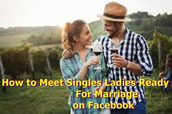 How to Meet Singles Ladies Ready For Marriage on Facebook – Facebook Dating For Singles  