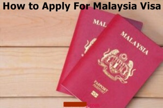 How to Apply For Malaysia Visa – Requirements For Malaysia Visa Application