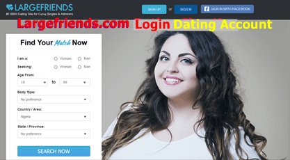 Largefriends.com Login   Largefriends.com Dating Sign Up -How To Search For Friends on Largefriends