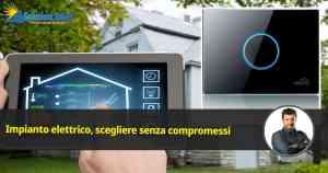 scegli impianto elettrico domotico intelligente che comunica con impianto domestico soluzioni solari mappa impianti domestici vivere senza bollette soluzioni solari