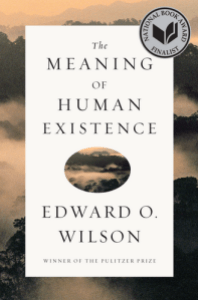Meaning_of_Human_Existence_EO_Wilson_Books.