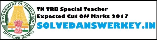 TN TRB Special Teacher Expected Cut Off Marks 2017