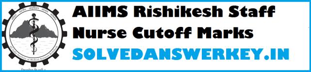 AIIMS Rishikesh Staff Nurse Examination 2019