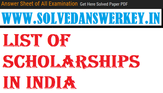 List of Scholarships in India