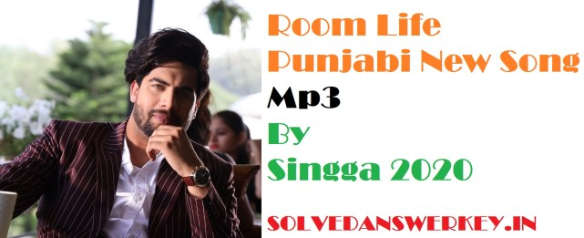 Room Life Punjabi New Song Mp3 By Singga Download Link