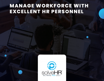Manage workforce with excellent HR personnel