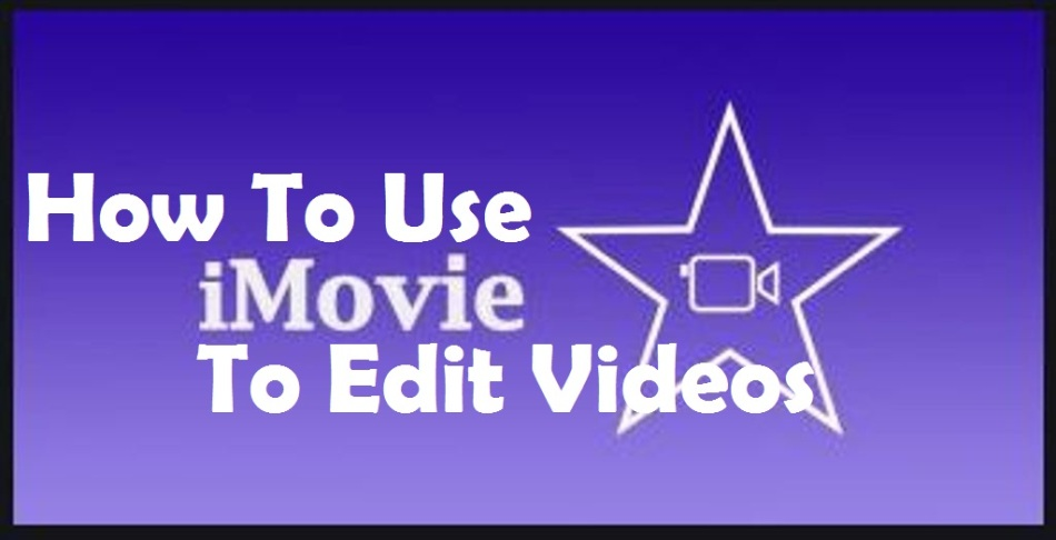 How To Use iMovie To Edit Videos On iPhone And iPad