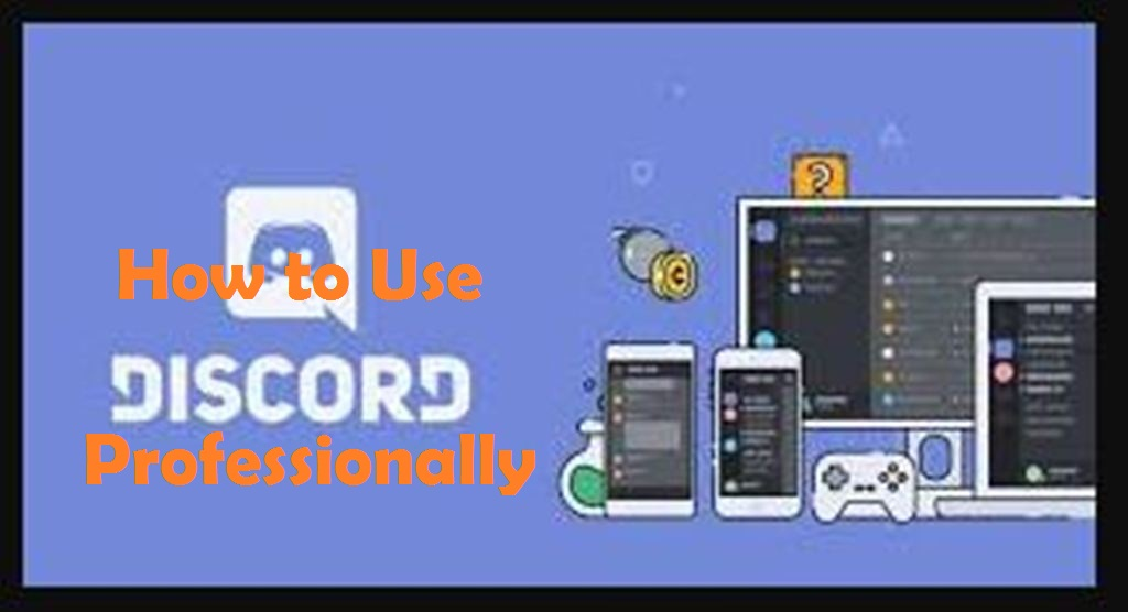How to use Discord Professionally