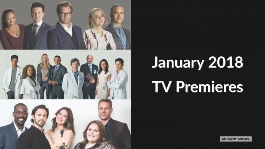 January 2018 TV Premiere Dates - So Many Shows!