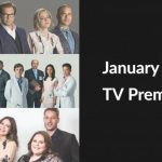 January 2018 TV Premiere Dates