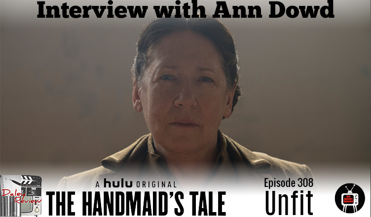 Exclusive Ann Dowd (Aunt Lydia) interview + 308 podcast