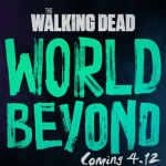 'The Walking Dead: World Beyond' to screen pilot at Wizard World Cleveland